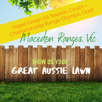 SHOW US YOUR GREAT AUSSIE LAWN - Rapid Green All Season Couch/Olympic Gold