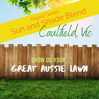 SHOW US YOUR GREAT AUSSIE LAWN - Rapid Green Sun and Shade Blend