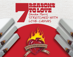 7 REASONS TO LOVE GORDON HARRIS STRETCHED WITH LOVE CANVAS